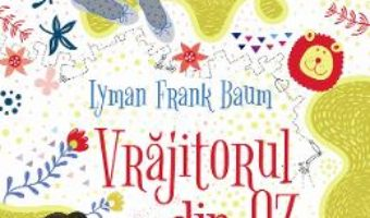 Cartea Vrajitorul din Oz – Lyman Frank Baum pdf