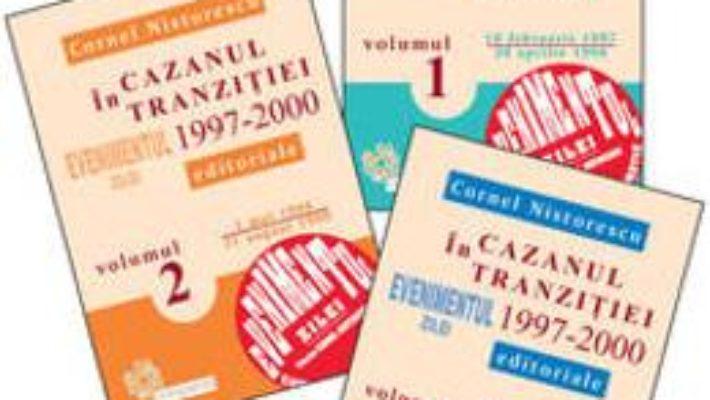 Cartea In Cazanul Tranzitiei 1997-2000 Vol.1+2+3 – Cornel Nistorescu pdf