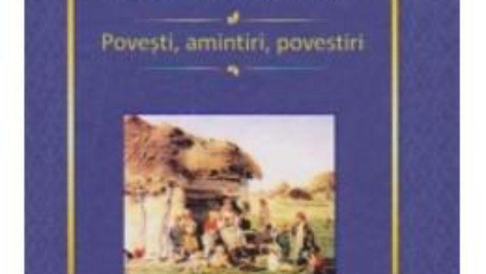 Cartea Povesti, Amintiri, Povestiri – Ion Creanga pdf