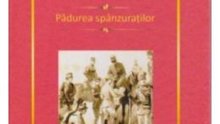 Cartea Padurea Spanzuratilor – Liviu Rebreanu pdf