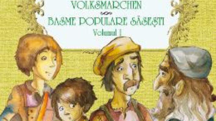 Cartea Basme populare sasesti vol.1 – Josef Haltrich pdf