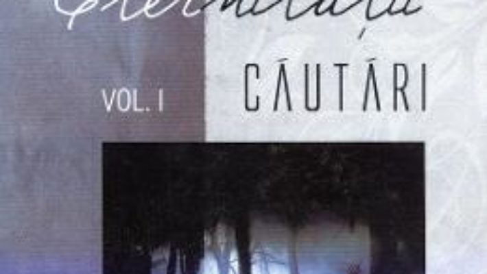 Cartea Sarutul Eternitatii Vol.1: Cautari – Adriana Craciun pdf