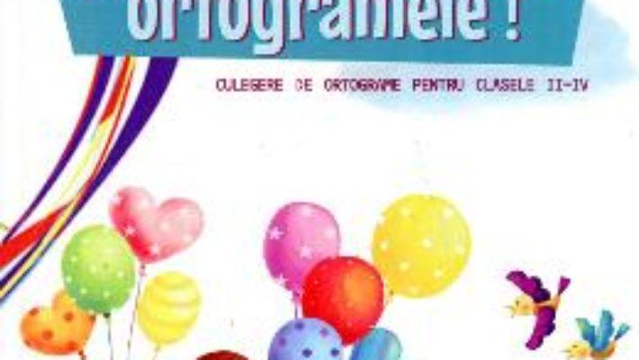 Cartea Sa ne jucam cu ortogramele! clasa 2-4 – Paula-Carmen Andrei pdf