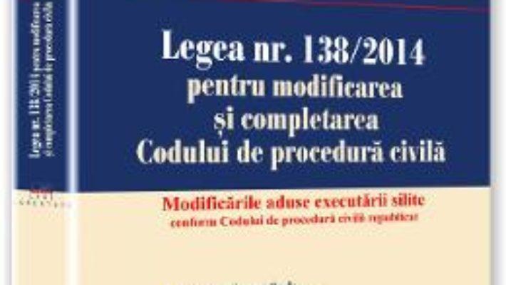 Cartea Legea Nr. 138/2014 Pentru Modificarea Si Completarea Codului De Procedura Civila – Evelina Oprina, I (download, pret, reducere)