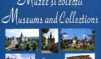 Cartea Muzee Si Colectii Din Romania – Ioan Opris (download, pret, reducere)