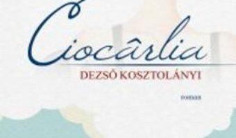 Cartea Ciocarlia – Dezso Kosztolanyi pdf