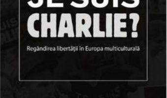 Cartea Je Suis Charlie? – Sorin Bocancea pdf