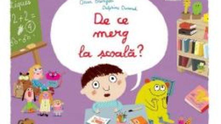 De ce merg la scoala? – Oscar Brenifier, Delphine Durand PDF (download, pret, reducere)