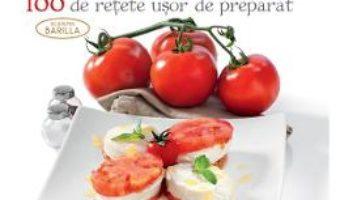 Cartea Bucataria italiana. 100 de retete usor de preparat (download, pret, reducere)