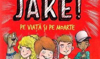 Cartea Spuneti-mi Jake! Pe viata si pe moarte – Jake Marcionette (download, pret, reducere)