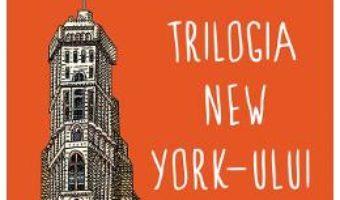 Cartea Trilogia New York-ului – Paul Auster (download, pret, reducere)