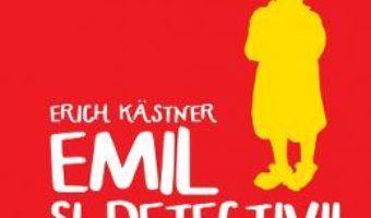 Cartea Emil si detectivii – Erich Kastner (download, pret, reducere)