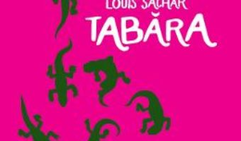Cartea Tabara – Louis Sachar (download, pret, reducere)