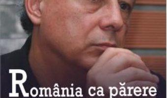 Cartea Romania Ca Parere – Dorin Tudoran pdf