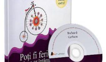 Cartea Audiobook. Poti fi fericit orice s-ar intampla – Richard Carlson (download, pret, reducere)