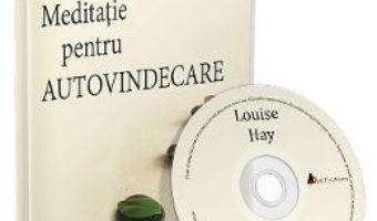 Cartea Audiobook. Meditatie pentru autovindecare – Louis Hay (download, pret, reducere)