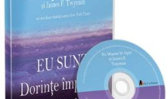 Cartea Audiobook. Eu Sunt. Dorinte implinite: Meditatie – Dr. Wayne E. Dyer, James F. Twyman (download, pret, reducere)