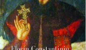 Cartea Constantin Mavrocordat – Florin Constantiniu pdf