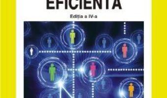 Cartea Comunicarea Eficienta (cartonat) Ed.4 – Ion-Ovidiu Panisoara (download, pret, reducere)