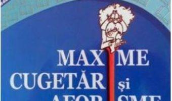 Cartea Maxime, Cugetari si Aforisme – Livia Olaru pdf