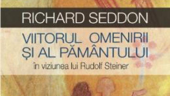 Cartea Viitorul Omenirii Si Al Pamantului – Richard Seddon pdf