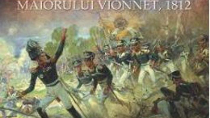 Cartea Retragerea lui Napoleon din Rusia – Louis Joseph Vionnet pdf