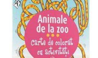 Cartea Animale de la Zoo – Carte de colorat cu activitati 3 ani+ (download, pret, reducere)