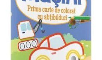 Cartea Masini – Prima carte de colorat cu abtibilduri 2 ani+ (download, pret, reducere)