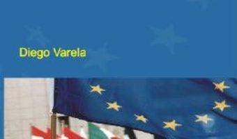 Cartea Guvernarea Uniunii Europene – Diego Varela pdf
