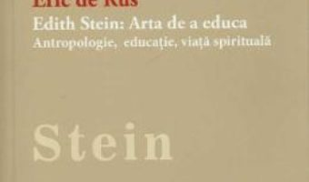Cartea Edith Stein: Arta De A Educa – Eric De Rus pdf