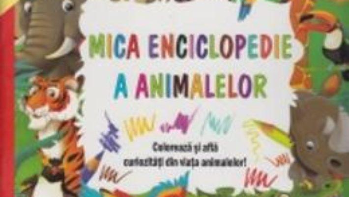 Cartea Mica enciclopedie a animalelor 4-8 ani (download, pret, reducere)