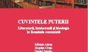 Cartea Cuvintele Puterii – Mioara Anton, Bogdan Cretu, Daniel Sandru (coord) pdf