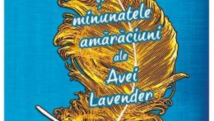 Cartea Straniile si minunatele amaraciuni ale Avei Lavander – Leslye Walton pdf
