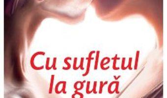 Cartea Cu sufletul la gura – Anne Sward pdf