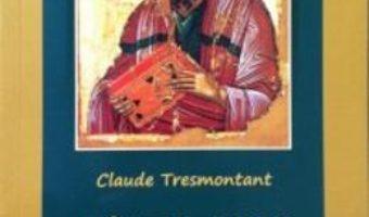Cartea Sfantul Pavel Si Taina Lui Hristos – Claude Tresmontant pdf