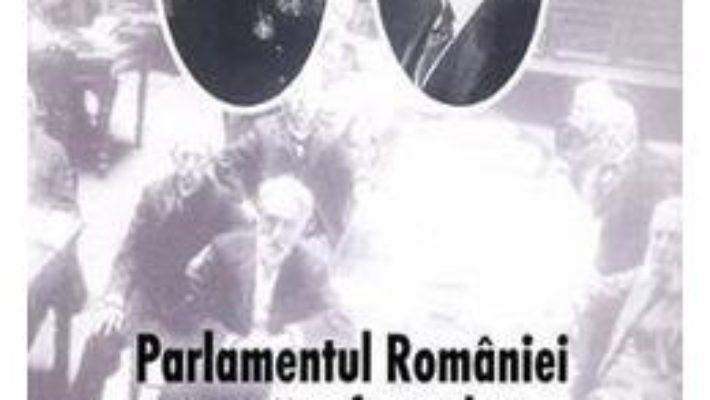 Cartea Parlamentul Romaniei In Anii Reformelor Si Ai Primului Razboi Mondial 1907-1918 – Anastasie Iordache pdf