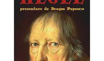 Cartea Hegel: Fenomenologia spiritului – prezentare de Dragos Popescu (download, pret, reducere)