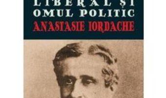 Cartea Dumitru Bratianu – Diplomatul, Doctrinarul, Liberalul Si Omul Politic – Anastasie Iordache pdf