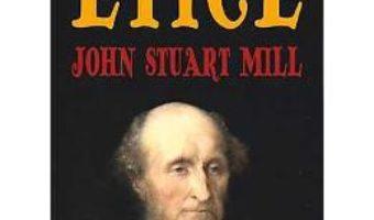 Cartea Eseuri Etice – John Stuart Mill pdf