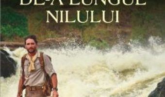 Cartea Pe jos de-a lungul Nilului – Levinson Wood pdf