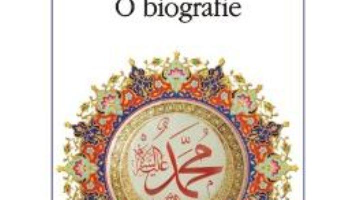 Cartea Profetul Mahomed – O Biografie – Barnaby Rogerson pdf