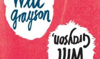 Cartea Will Grayson, Will Grayson – John Green, David Levithan pdf