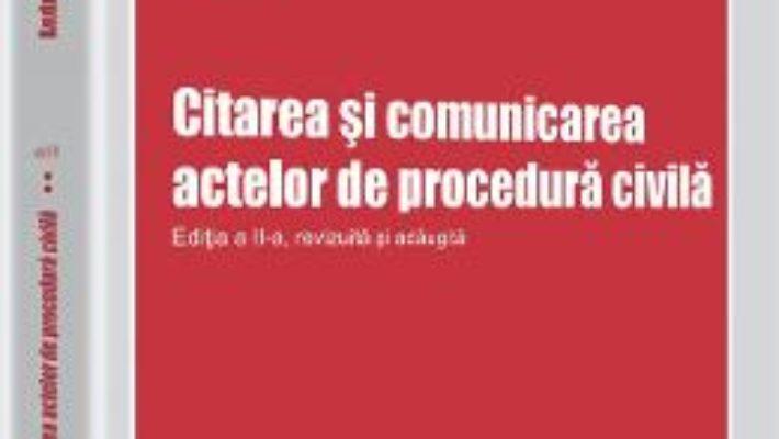 Cartea Citarea Si Comunicarea Actelor De Procedura Civila Ed Ii – Andreea Tabacu pdf