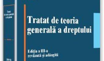 Cartea Tratat De Teoria Generala A Dreptului Ed 3 – Ion Craiovan (download, pret, reducere)