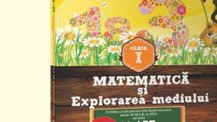 Cartea Matematica Si Explorarea Mediului – Cls I – Partea I – Ed.2015 Dupa Varianta M-Art – Dumitru D. Para pdf