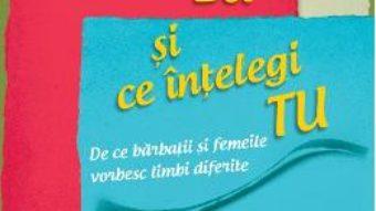 Cartea Ce Spun Eu Si Ce Intelegi Tu Ed 2 – Deborah Tannen pdf