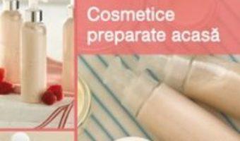 Cosmetice Preparate Acasa – Janaika Jakuszeit PDF (download, pret, reducere)