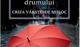 La Jumatatea Drumului – Criza Varstei De Mijloc – Filoteu Faros PDF (download, pret, reducere)