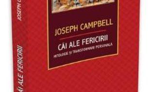 Cartea Cai Ale Fericirii – Joseph Campbell (download, pret, reducere)
