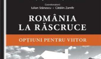 Pret Carte Romania La Rascruce – Iulian Stanescu, Catalin Zamfir PDF Online